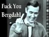 Fuck Bowe Bergdahl And Fuck Bob, Too!