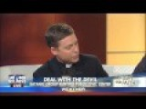 Fox News Priest Demands Government Ban Satanic Masses 'in The Name Of Free Speech'