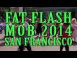 Fat Flash Mob, San Fran, 2014 - Cuz It's 'Fatbulous'
