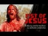 Fist Of Jesus A Short Film
