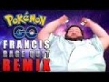 Francis Rage Quits Pokemon Go