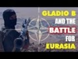 Gladio B And The Battle For Eurasia