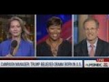 GOP Surrogate Gets The Grin Slapped Off Him By Entire MSNBC Panel Over Trump's Record On Birtherism