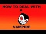 How To Deal With A Vampire