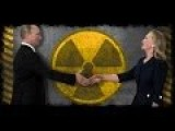 Hillary Sells United States Uranium To Russia!!!! And How The Media Lies To You