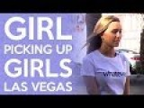 Hot Chick Picking Up Girls In Las Vegas
