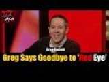 HILARIOUS GOODBYE FROM GREG GUTFELD ON RED EYE