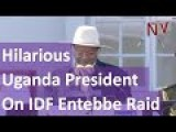 Hilarious Speech By Ugandan President At Israel Entebbe Raid Commemoration
