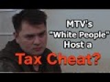 "Has Host Of MTV's ""White People"" Committed Fraud And Tax Evasion?"