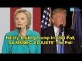 Hillary Trailing Trump In CNN Poll, So MSNBC 'ADJUSTS' The Poll