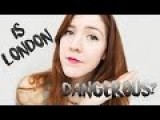 How Safe Is London? Crime, Theft, Terror... #germangirlinlondon | Jen Dre