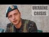 Interviewing A Former Ukrainian Soldier Of The 25th Brigade - Lugansk, Novorossiya
