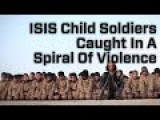 ISIS Exploiting Kids For Their Cause