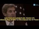 John Kerry In Leaked Audio Admits U.S. Allowed Rise Of ISIS To Force Assad Out Of Power
