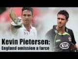 Kevin Pietersen : England Omission A Farce - Piers Morgan