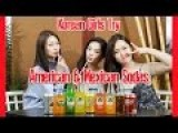 Korean Girls Try American And Mexican Sodas