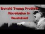 LOL Germans Cheer On Trump, Predicts German Revolution
