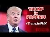 LIVE: Donald Trump's #StandWithTrumpAZ Phoenix Event On Illegal Immigration
