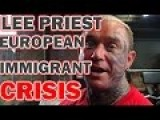 Lee Priest And The European Immigrant Crisis