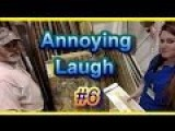Laughing At People Annoying Laugh