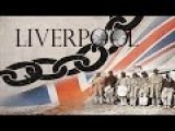 Liverpool A Legacy Of British Imperial Slave Trade