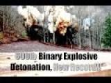 Largest Ever Binary Explosive Detonation! 600lbs!