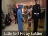 Little Girl Accidentally Hit By Soldier