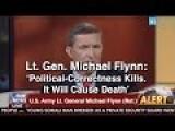 Lt. Gen. Michael Flynn: 'Political-Correctness Kills. It Will Cause Death'