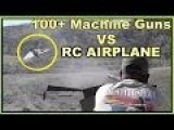 Machine Guns Vs RC Planes Target Drones