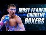 Most Feared Current Boxers