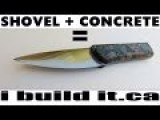Making A Knife From A Broken Shovel And A Chunk Of Concrete