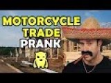 Motorcycle Trade Prank