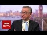 Michael Gove On Brexit, Nigel Farage And The Customs Union - BBC News