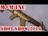 M+M Inc Shot Show 2016 - New SBRs