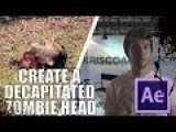 Make Your Own Decapitated Zombie Head In After Effects