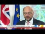 Martin Schulz On EU Dealing With UK On Brexit