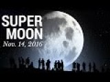 Nov. 14 *EXTRA-Supermoon* Is Will Be The Closest Moon To Earth Since 1948