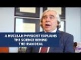 Nuclear Physicist Explains The Science Behind The Iran Deal In 4 Minutes
