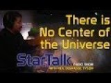 Neil De Grasse Tyson Explains Why There Is No Center Of The Universe