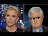 Newt Gingrich. Like A Boss.-- Megyn Kelly
