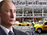 New York Times Propagandists Exposed: Finally, The Truth About Ukraine And Putin Emerges