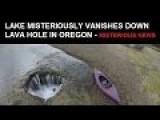 Oregon Lake Water Vanishes Into Lava Hole