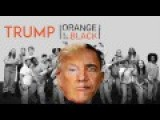 Orange Is The New Black - Donald Is The New Barack !