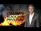 OBAMA'S BLACK SKIN PRIVILEGE