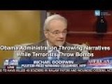 Obama Administration Throwing Narratives While Terrorists Throw Bombs