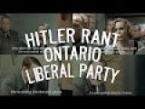 Ontario Liberal Party - Hitler Rant