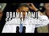 Obama Thinks His Administration Was Scandal Free