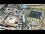 Official 9 11 Memorial Museum Tribute In Time-Lapse 2004-2014