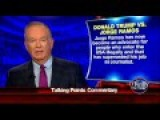 O'Reilly Defends Trump From 'Zealot' Jorge Ramos, Mainstream Media