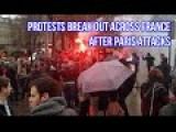 Protests Break Out Across France After Paris Attacks